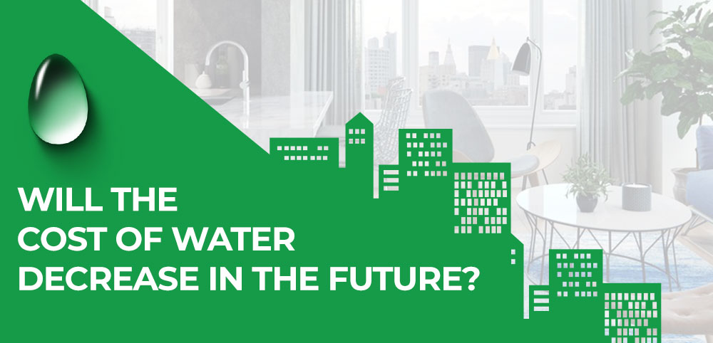 Will the cost of water decrease in the future?